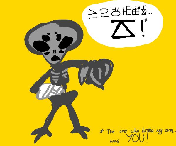 Weird alien blames YOU!