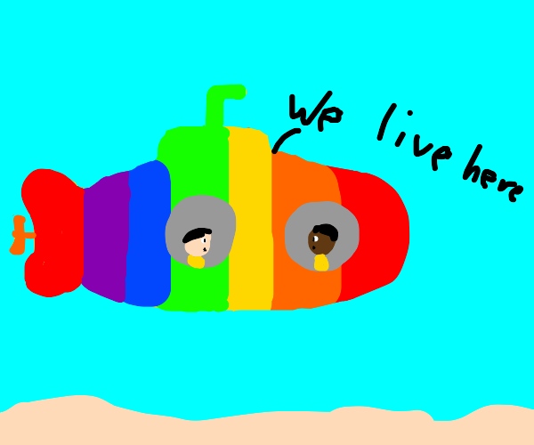 We all live in a RAINBOW submarine