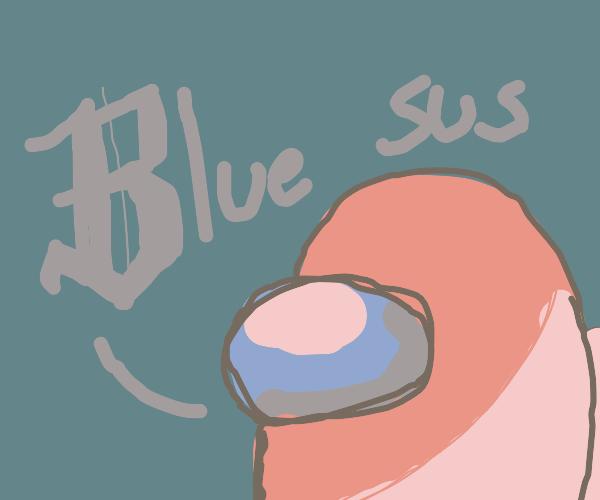 """Blue sus"" - Red"