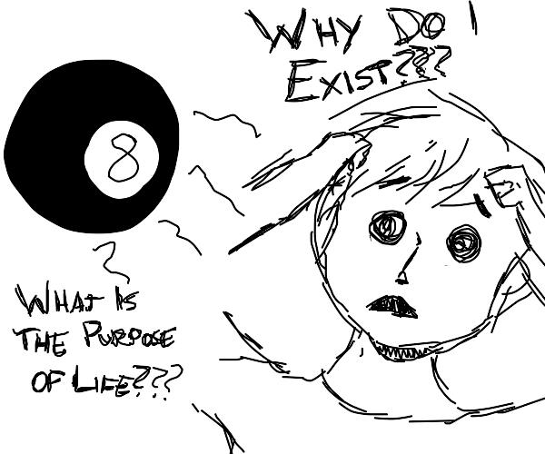 an 8-ball causing an existential crisis