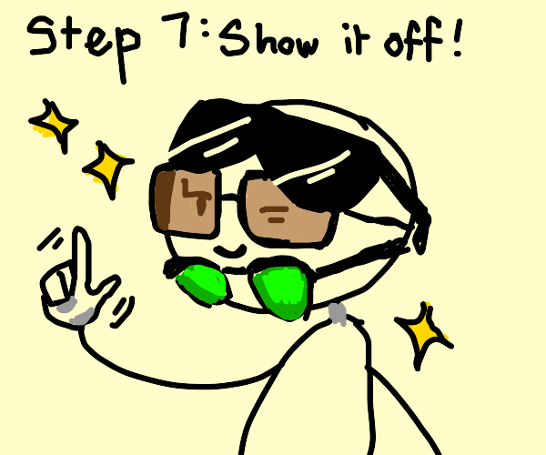 Step 6: Spend it on more cool sunglasses!!!