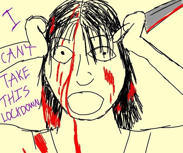 girl goes insane+murders because of lockdown