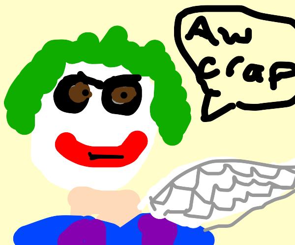 Joker is half angel form; he says aw crap