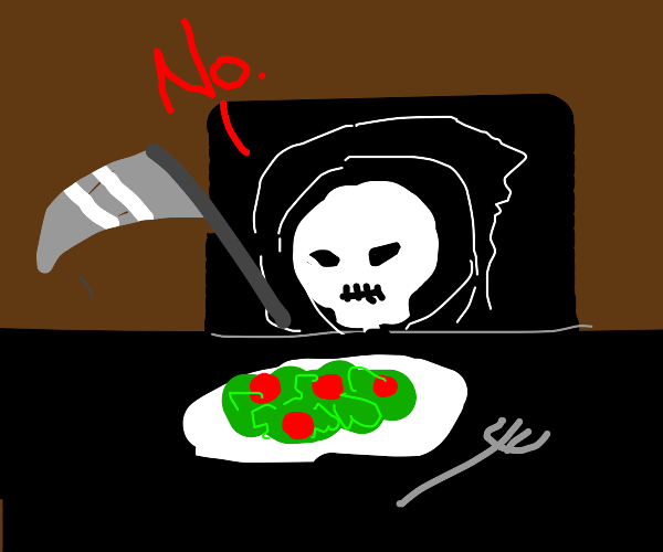 """Death says """"No"""" to a salad"""