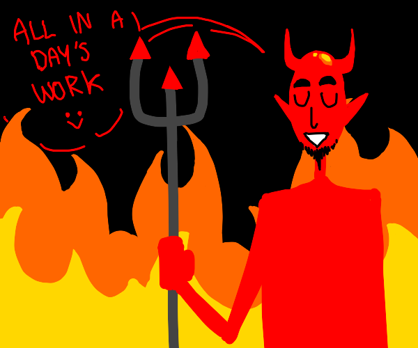 Satan happily doing his job