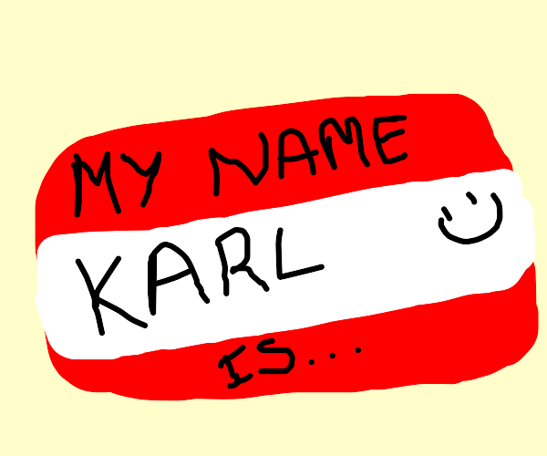 """a nametag with """"karl"""" written on it"""