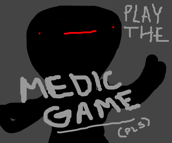 creature asks you to play The Medic Game
