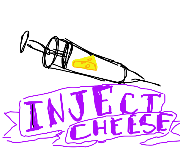 Inject cheese to cure cancer
