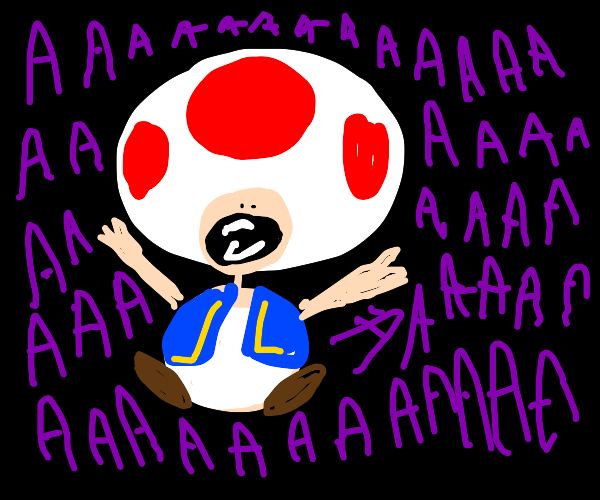 Toad's freakin out