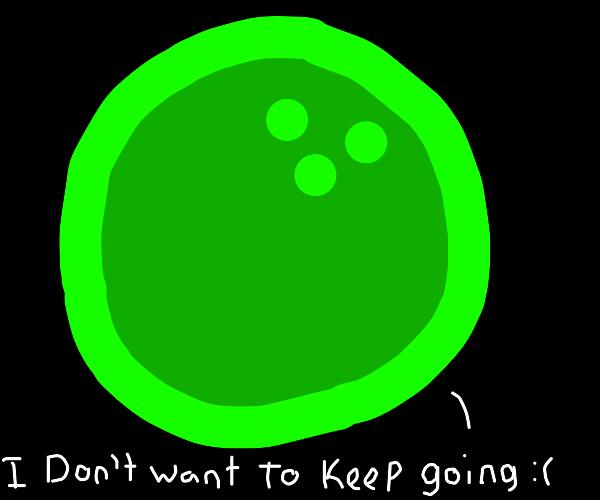 Suicidal green... bowling ball.