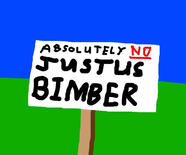 Absolutely NO 'JISTIN BIERRR'