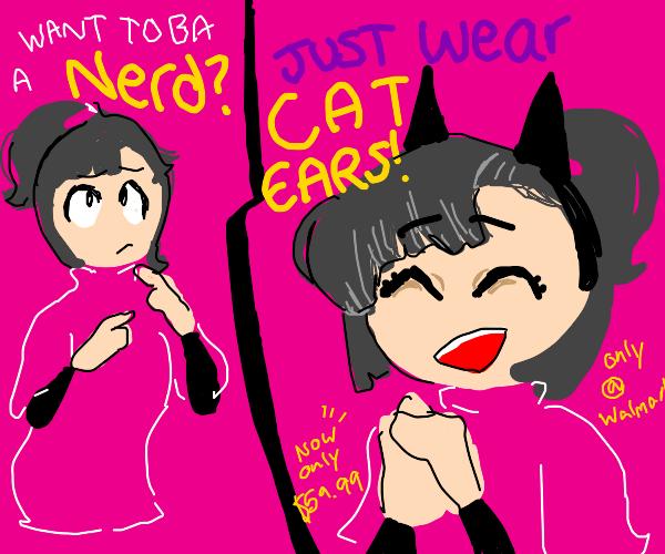 Wearing cat ears makes you a big nerd