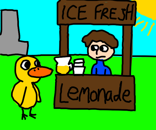 a duck walked up to a lemonade stand and he s