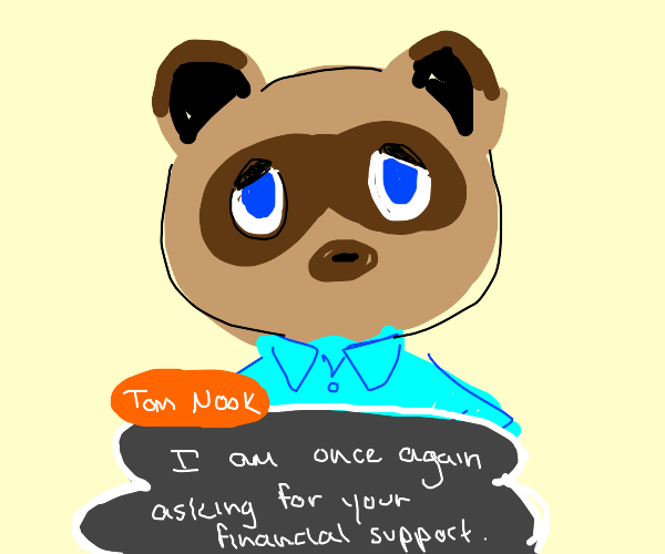OwO Tom Nooks wants you to pay your loans