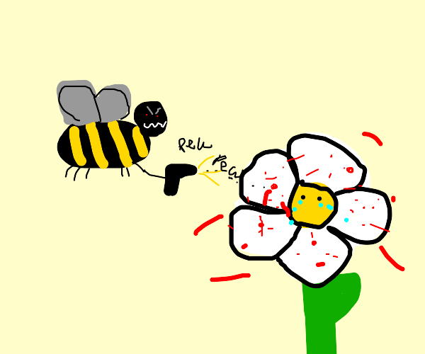 Bee committed 1st degree murder on a flower