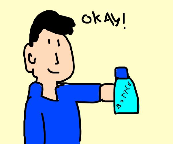 Man holds bottle. Okay!