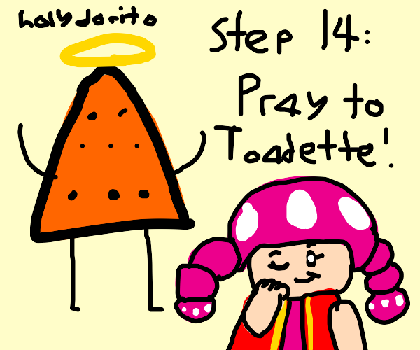 Step 13: Become a holy dorito