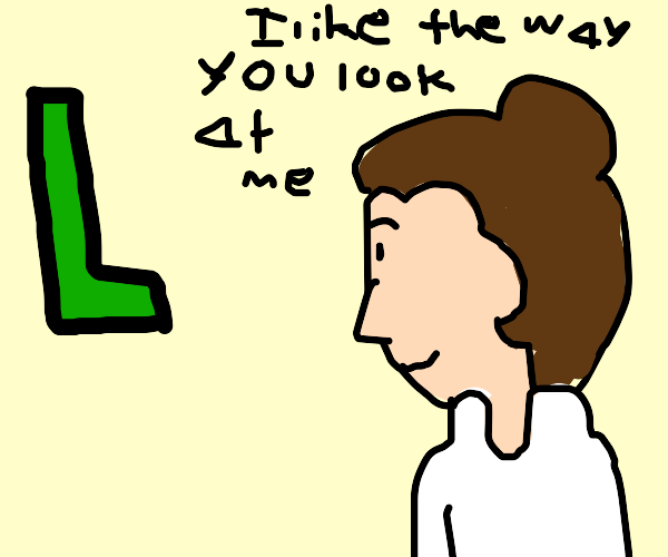 L is for the way you look at me
