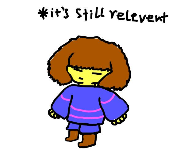 UNDERTALE IS STILL RELEVANT