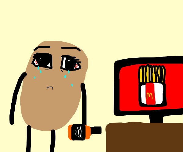 potato crying as he looks at mcdonalds fries