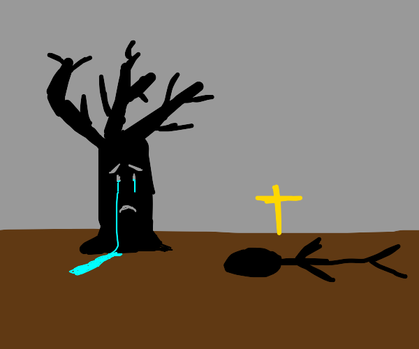 tree cries for dead man :(