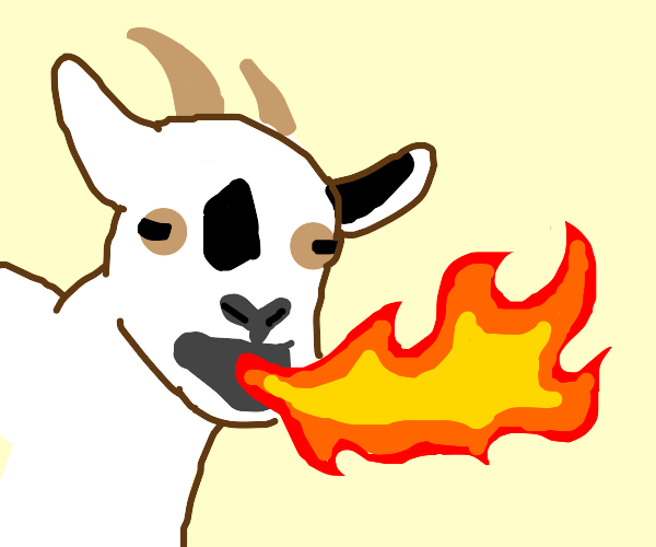 FIRE ERUPTS OUT OF A GOAT'S MOUTH