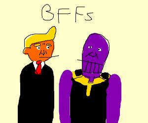 Trump and Thanos, BFFs (Hey Putin!)