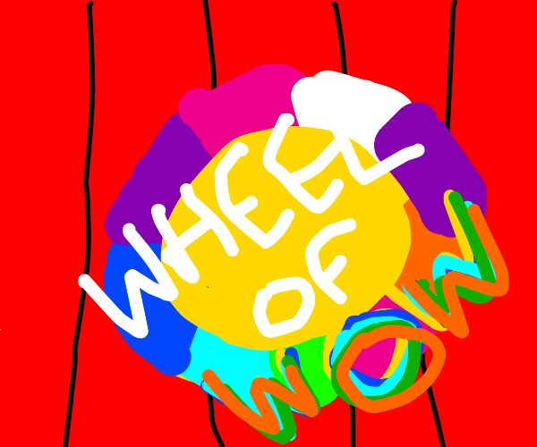 The wheel of WOW