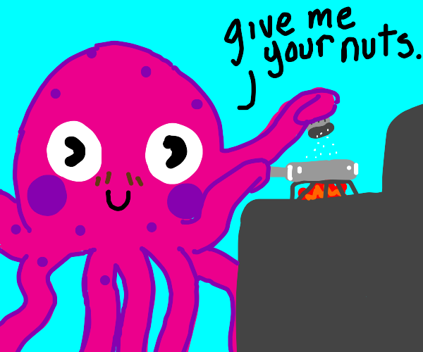 weird octopus man wants to cook your nuts