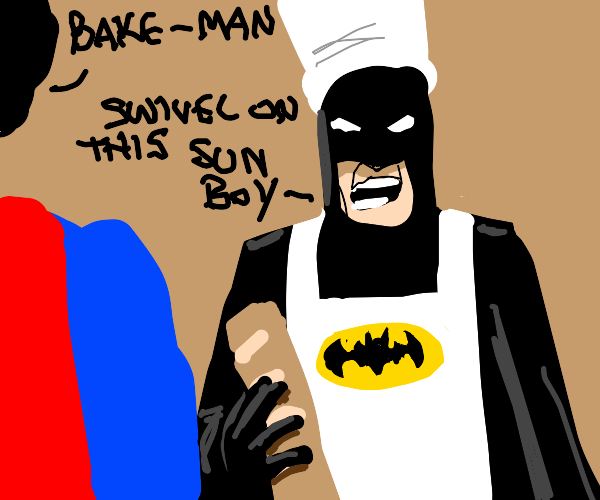 superman asks batman to bake