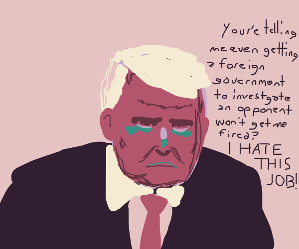 President tired of his job