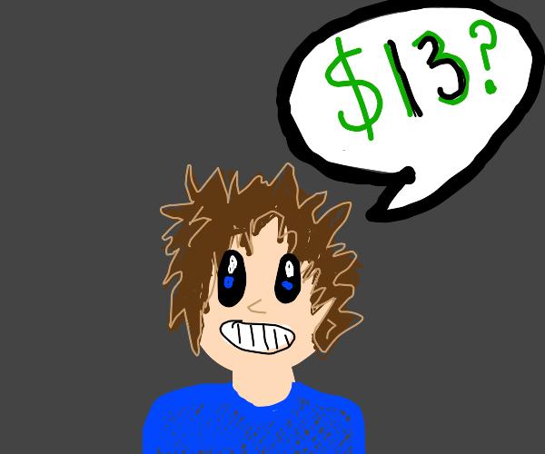 Man asks for 13 dollars