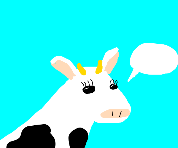 Cow says... nothing, because it's mute