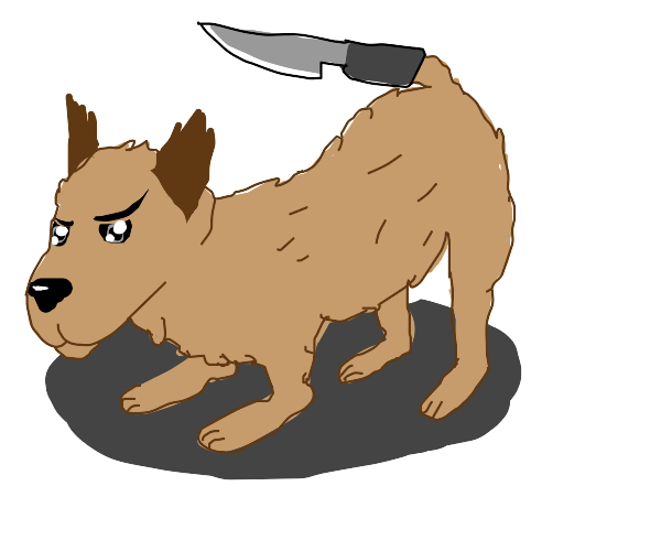Dog with a knife for a tail