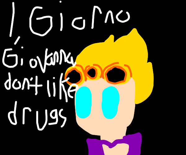 I, Giorno Giovanna, don't like drugs (JJBA)