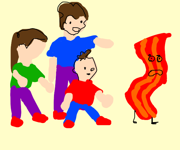 Every one in the family running for bacon