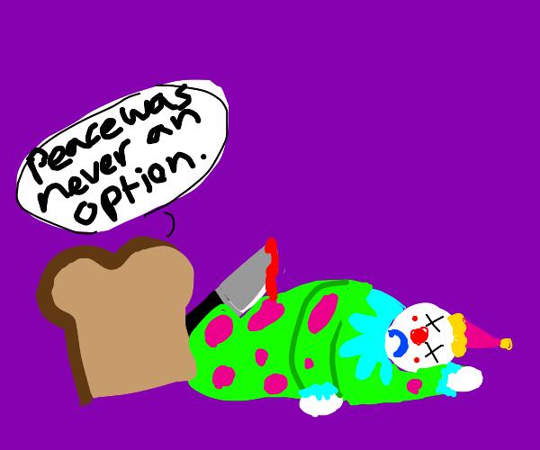 Bread kills a clown
