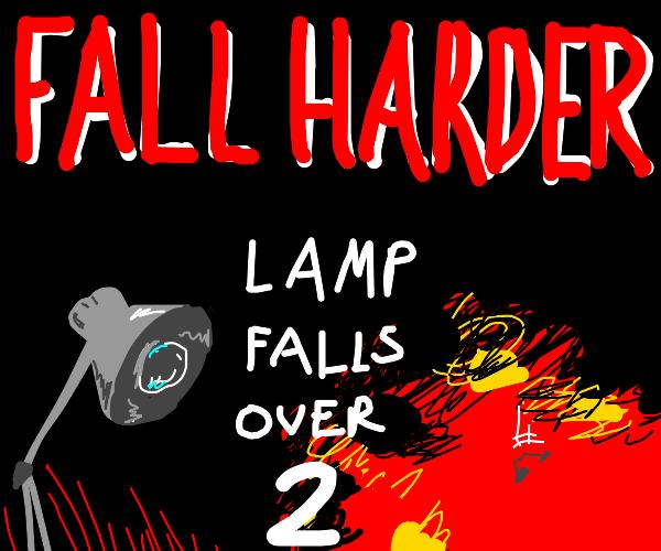 Lamp Falling Down 2: Fall Harder