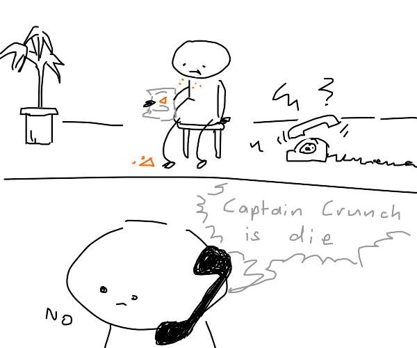 Captain Crunch is fricking die