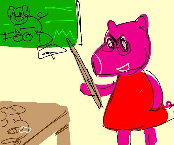 Peppa Pig is a teacher