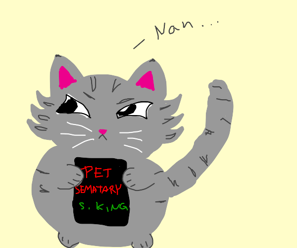 Pet Sematary is a cat's least favorite book.