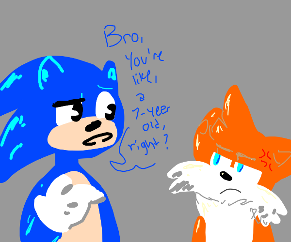 Sonic asks tails if he is like 7