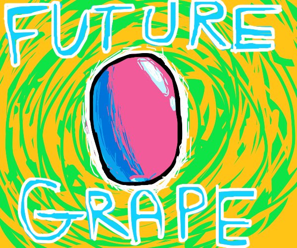 Grape from the Year 2500