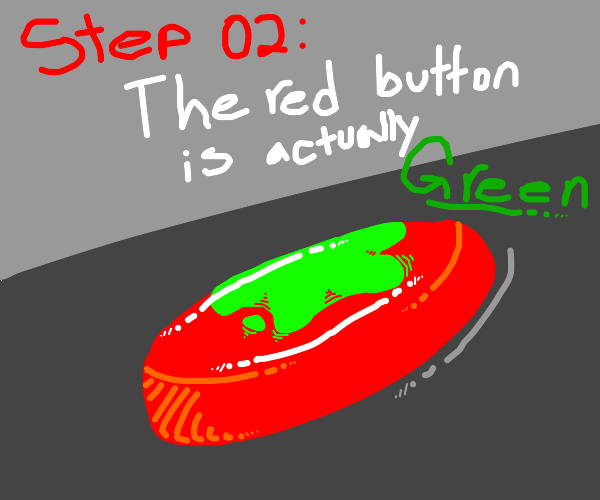 Step 1: push the red button