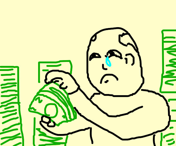 man cries over having too much money