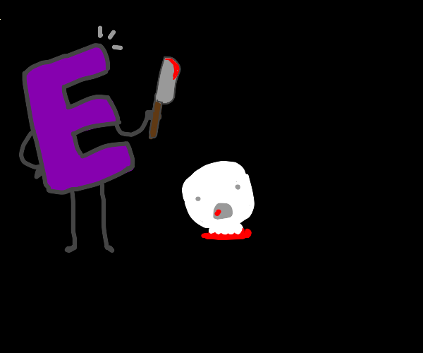 the letter E severed someones head