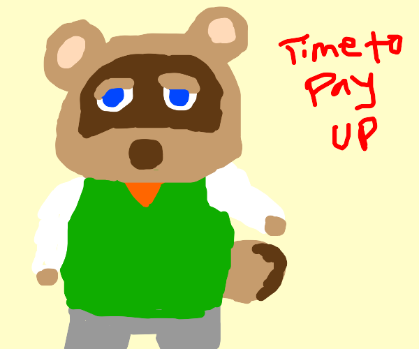 tom nook comes to collect the debt