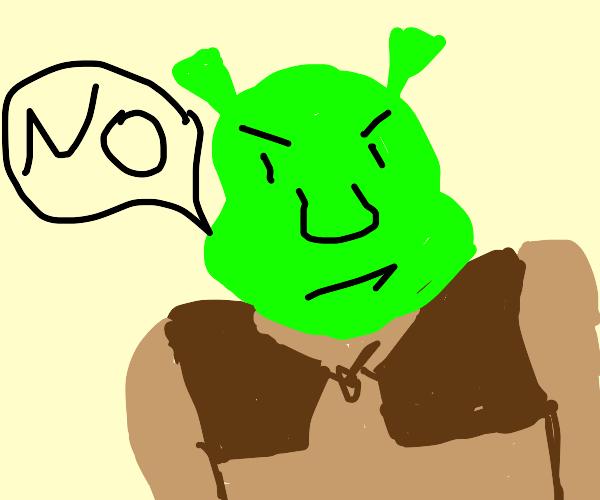 Shrek says NO