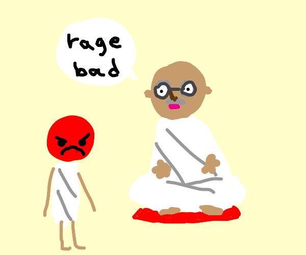 Gandhi explaining why rage is bad