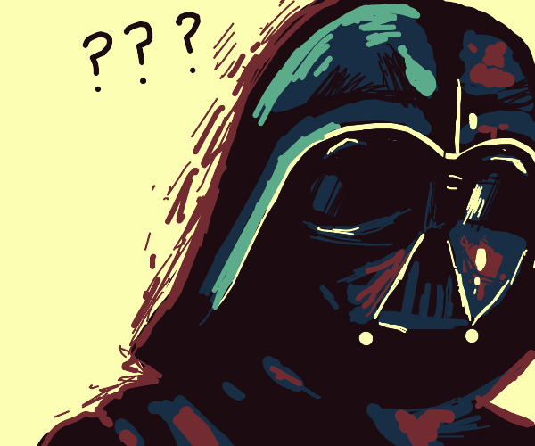 Darth Vader is confused